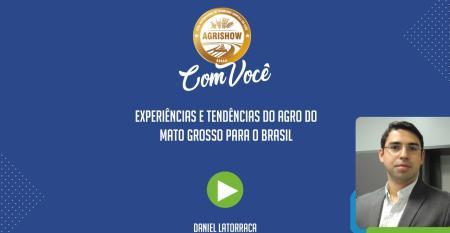 Tendências do agro do Mato Grosso para o Brasil - Agrishow Com Você EP 30.jpeg